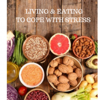 LIVING AND EATING TO COPE WITH STRESS