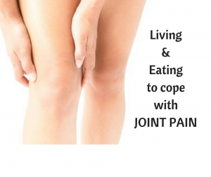 Living & Eating to cope with Joint Pain