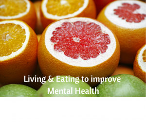 Living & Eating to improve Mental Health